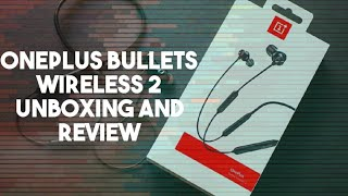 Oneplus bullets wireless 2 quick review - best bluetooth earphones ?