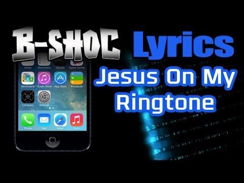 B-SHOC - Jesus On My Ringtone (Lyrics)
