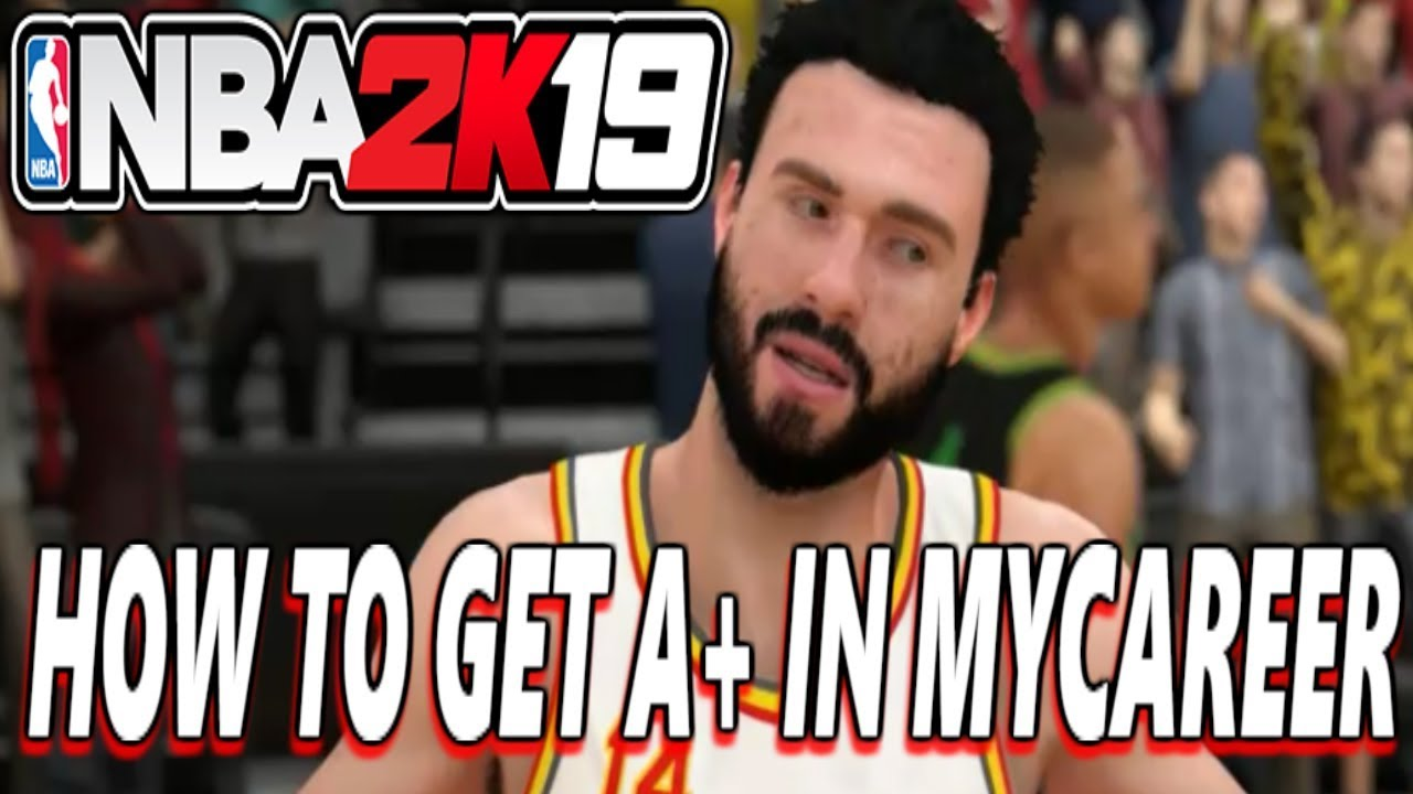 HOW TO GET A+ EVERY MYCAREER GAME IN NBA 2K19(MYCAREER GRADE TIPS)