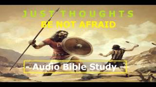 Just Thoughts   Be Not Afraid  Audio Bible Study  2014