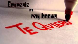 Te Quiero - Ray Brown ft Eminente
