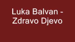 Duhovna Glazba: Luka Balvan - Zdravo Djevo