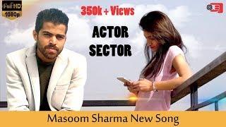 Actor Sector Ft Masoom Sharma   Amanraj   Official Video   Latest Haryanvi Song 2018   Team Qasutta