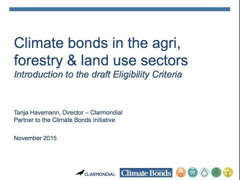 Climate Bonds Initiative webinar - Standards for Agriculture, Forestry & Other Land Use Investments