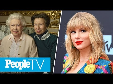 Taylor Swift's New Song, Inside The Queen & Princess Anne's Moment In Front Of The Trumps   PeopleTV