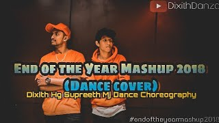 END OF THE YEAR MASHUP 2018 (Dance cover) DIXITH | SUPREETH DANCE CHOREOGRAPHY
