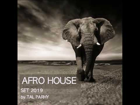 Download Afro House Mix 2019 I BEST OF AFRO HOUSE MIX by dj Tal Parhy #1
