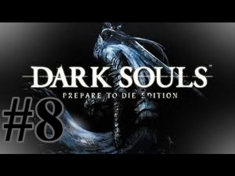 Let's Play! Dark Souls -8- Descent Into Darkness