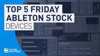 Top 5 Friday | Best Ableton Live Stock Effects Plugins