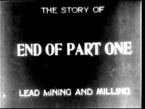 THE STORY OF LEAD MINING AND MILLING