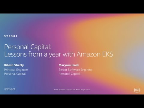 AWS re:Invent 2019: Personal Capital: Lessons from a year with Amazon EKS (STP301)