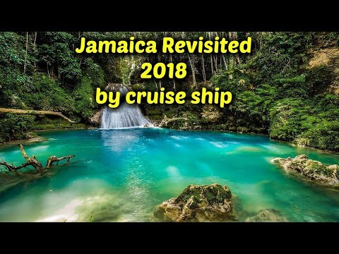 Cruise week -Jamaica revisited 2018 by cruise ship