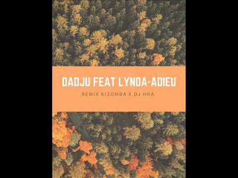 DADJU Ft. LYNDA - REMIX KIZOMBA 2019 By' DJ HKA