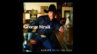 Watch George Strait Always Never The Same video