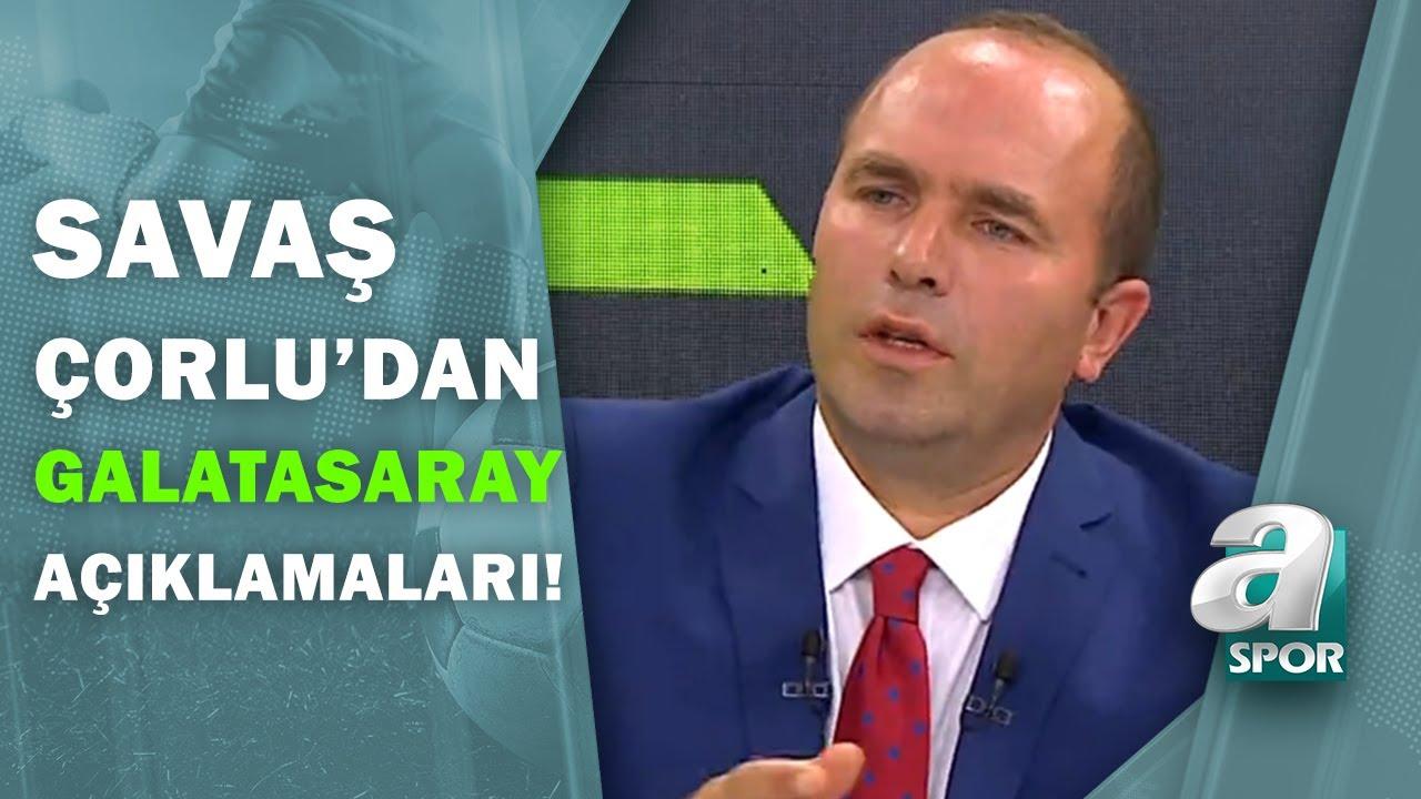 Savaş Çorlu: ''Fatih Terim Babel'i İstemiyor!'' / A Spor / Spor Ajansı / 03.08.2020