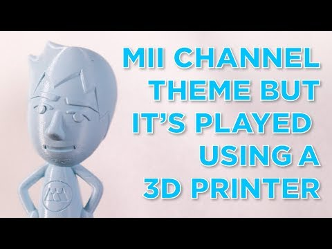 the mii channel theme but it's played using a 3D printer ♪ ♫