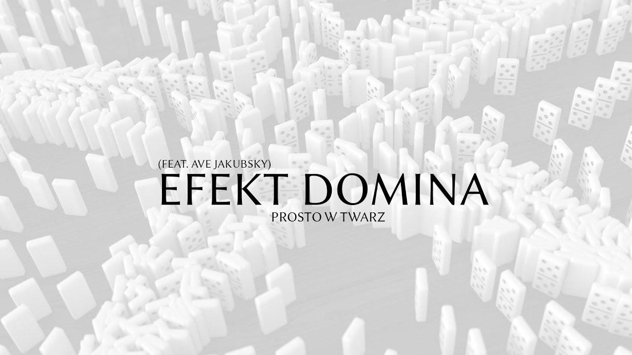 nowe tanie 100% wysokiej jakości autoryzowana strona Efekt Domina - Prosto w twarz feat. Ave Jakubsky - tekst ...