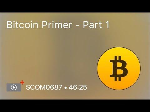 SCOM0687 - Bitcoin Primer - Part 1 - Free Show