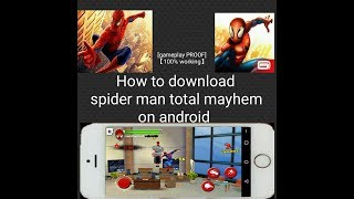 How to Download SPIDERMAN TOTAL MAYHEM Android Game (100% working) (Gameplay PROOF)