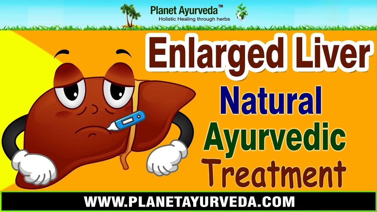 Cancer herbal liver treatment - Enlarged Liver Ayurvedic Treatment Liver Enlargement Natural Treatment