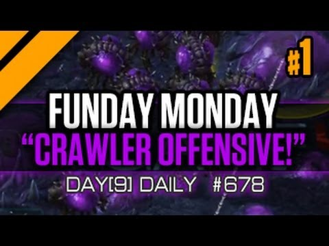 Day[9] Daily #678 - Funday Monday - The Crawler Offensive -
