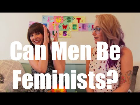Can Men Be Feminists? I Just Between Us