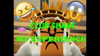 ROBLOX MY CLUB SHAKE EXPERIENCE.