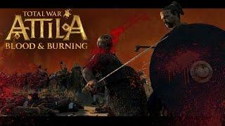 Total War: Attila - Blood and Burning [Machinima]