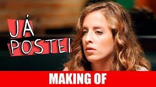 Vídeo - Making Of – Já postei
