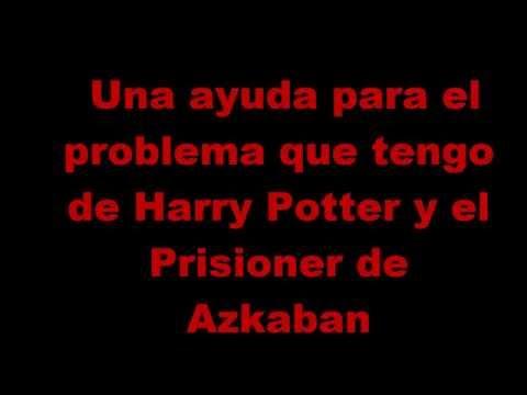 Ayuda para el problema de Harry Potter y el Prisionero de Azkaban(Crtitical error)