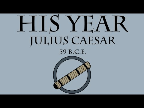 His Year: Julius Caesar 59 BCE