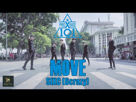 [KPOP IN PUBLIC][PRODUCE X 101] SIXC (6 Crazy) 'MOVE (움직여)' | Dance Cover by Kings Crew from VIETNAM
