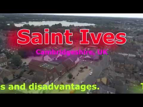 St Ives, Cambridgeshire: The Advantages And Disadvantages