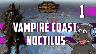 Total War: Warhammer 2 - Count Noctilus - Vampire Coast Mortal Empires Legendary Campaign - Ep 1