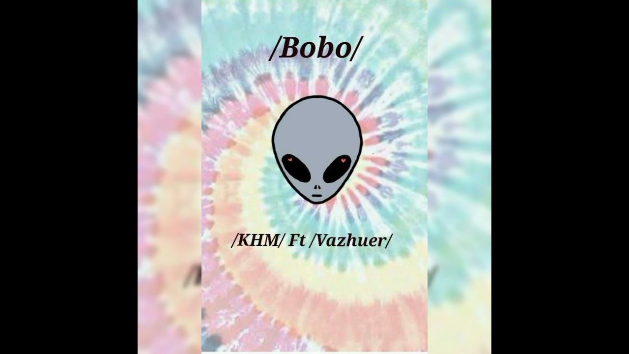 Download bobo / KHM Ft Vazhuer/