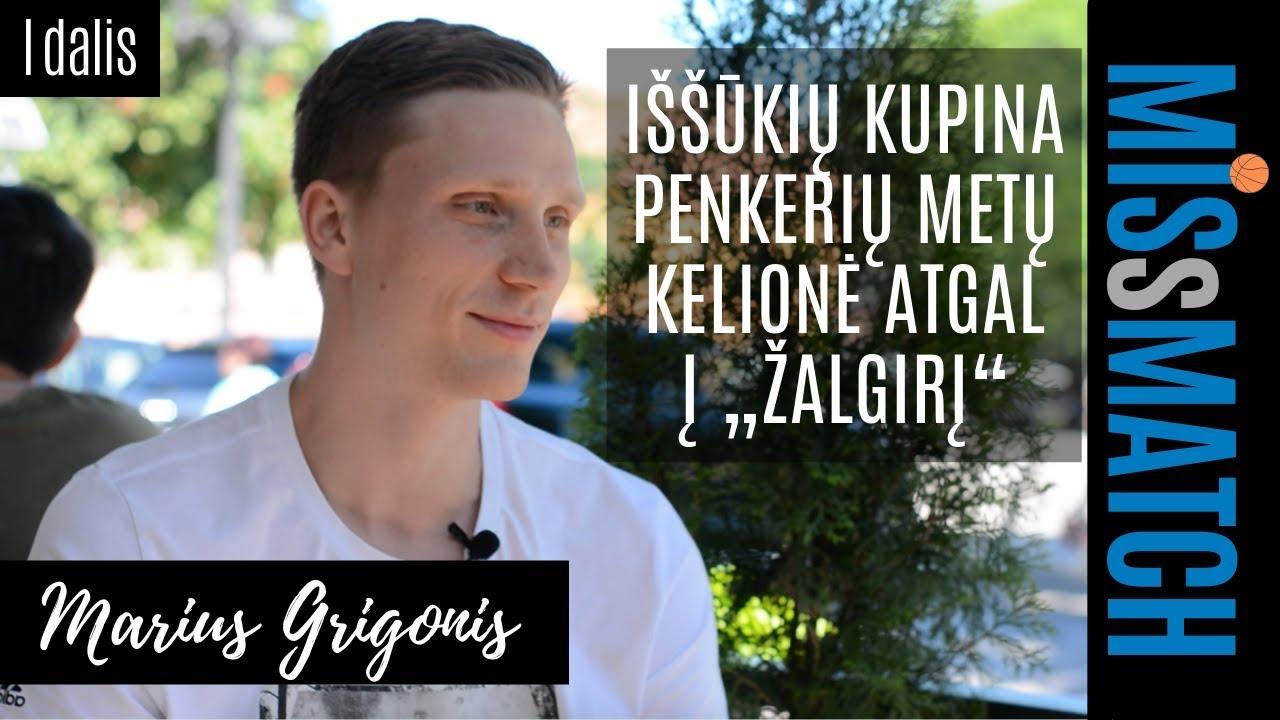 """IŠŠŪKIŲ PILNAS GRIGONIO KELIAS Į """"ŽALGIRĮ""""   MISsMATCH pirmoji dalis"""