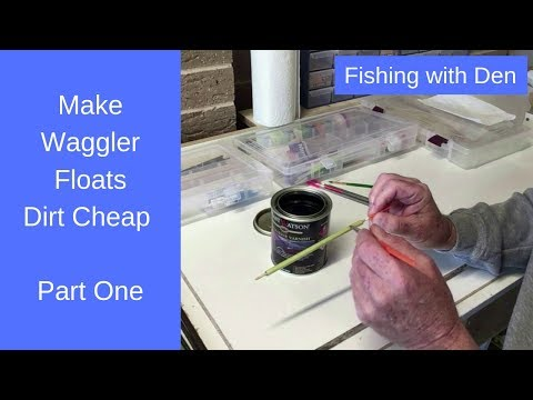 Make Reed Waggler Floats Dirt Cheap - Part One