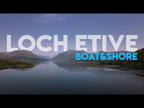 Fishing Loch Etive  - Shore & Boat Fishing