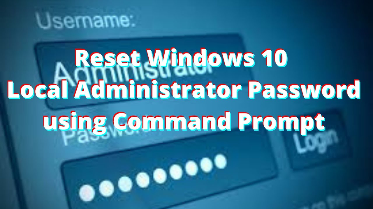 Method.28. How to reset Windows 28 Administrator password using command  prompt CMD Updated 280280