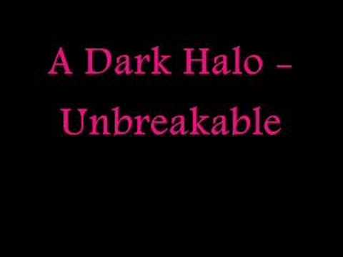 A Dark Halo - Unbreakable