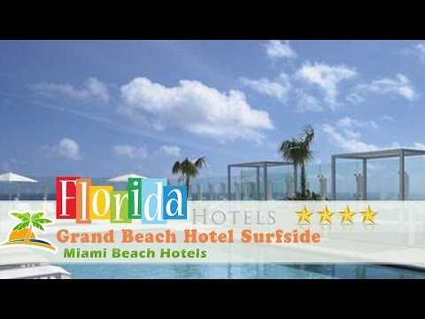 Grand Beach Hotel Surfside - Miami Beach Hotels, Florida