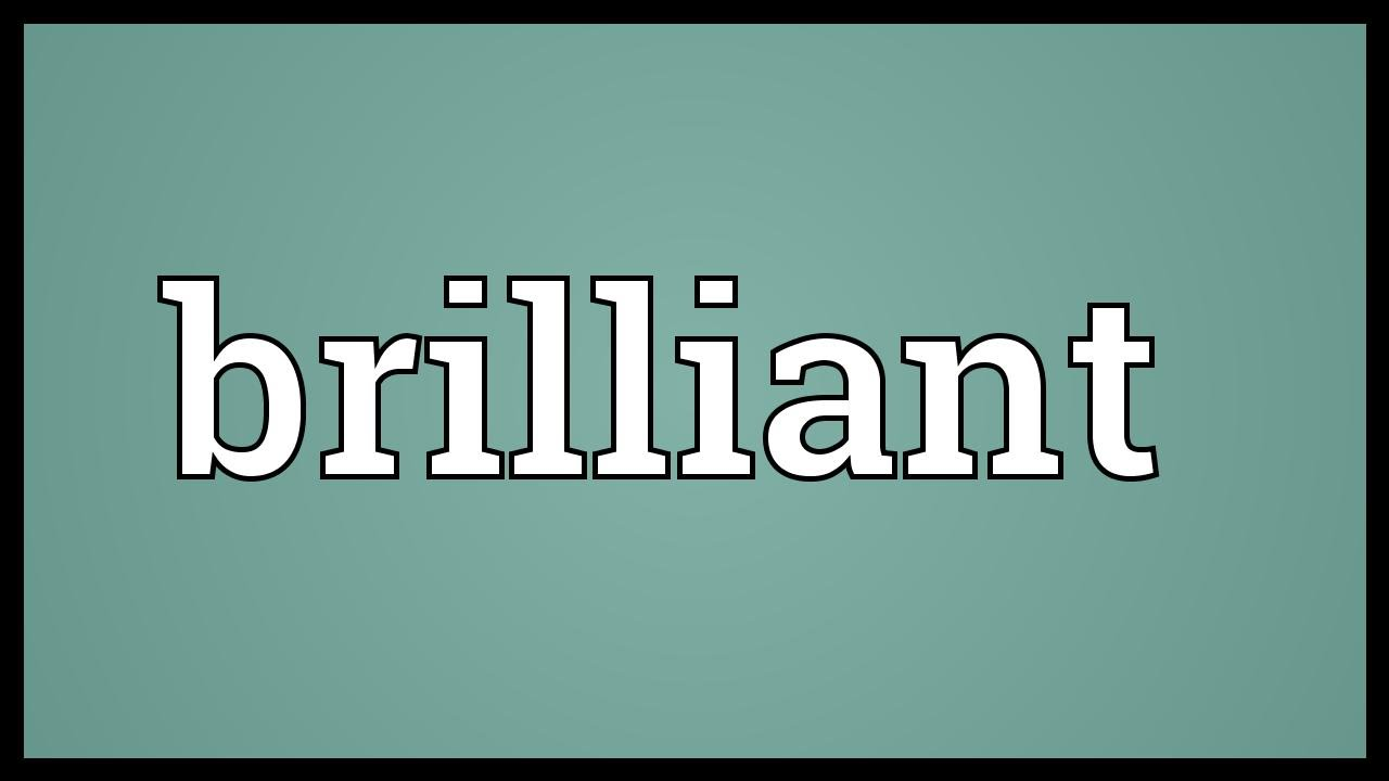 what is meaning of brilliant