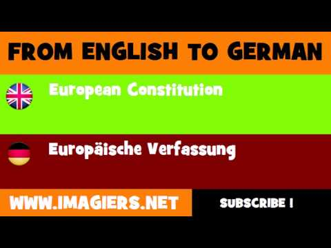 FROM ENGLISH TO GERMAN = European Constitution
