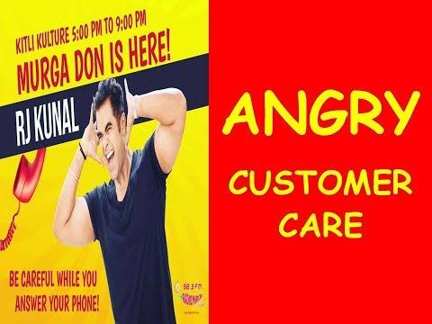 ||RJ KUNAL || MIRCHI MURGA ||ANGRY CUSTOMER CARE!! ||
