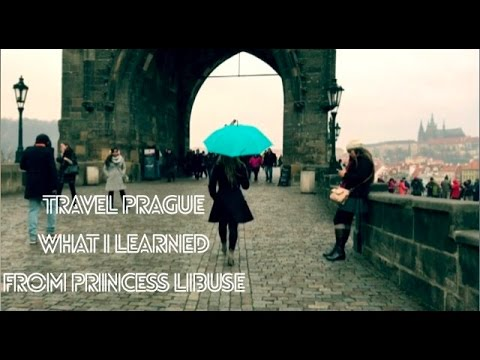 Prague: What I Learned From Princess Libuse
