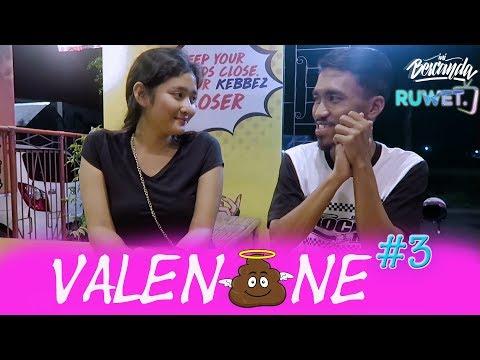 valenTAIne 3 (ft.Ruwet tv )