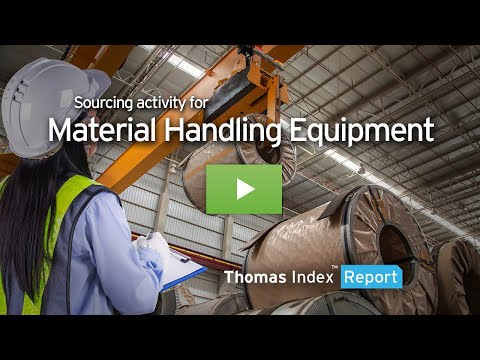 Thomas Index Report: Sourcing Activity For Material Handling Equipment.