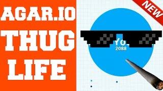 Agar.io ★★★★  NEW THUG life Video ★★★★
