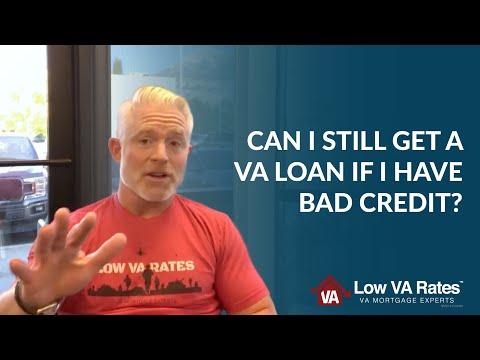 can-i-still-get-a-va-loan-if-i-have-bad-credit?