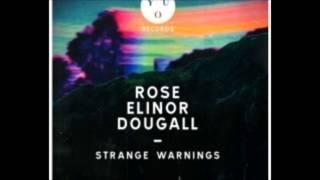 Rosie Elinor Dougall - Strange Warnings (Toy Remix)
